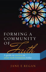 SALE Forming A Community of Faith: A Guide to Success in Adult Faith Formation