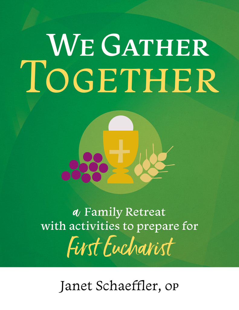 We Gather Together: A Family Retreat with Activities to Prepare for First Eucharist