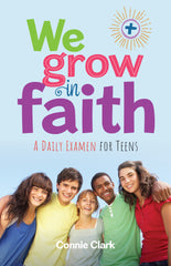 We Grow In Faith: A Daily Examen for Teens
