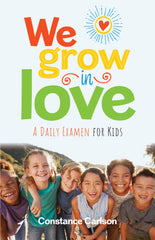We Grow in Love: A Daily Examen for Kids