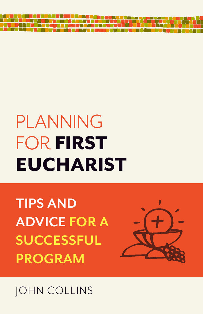 Planning for Eucharist: Tips and Advice for a Successful Program