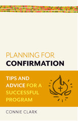 Planning for Confirmation  Tips and Advice for a Successful Program