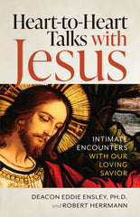 Heart to Heart Talks with Jesus: Intimate Encounters with Our Loving Savior