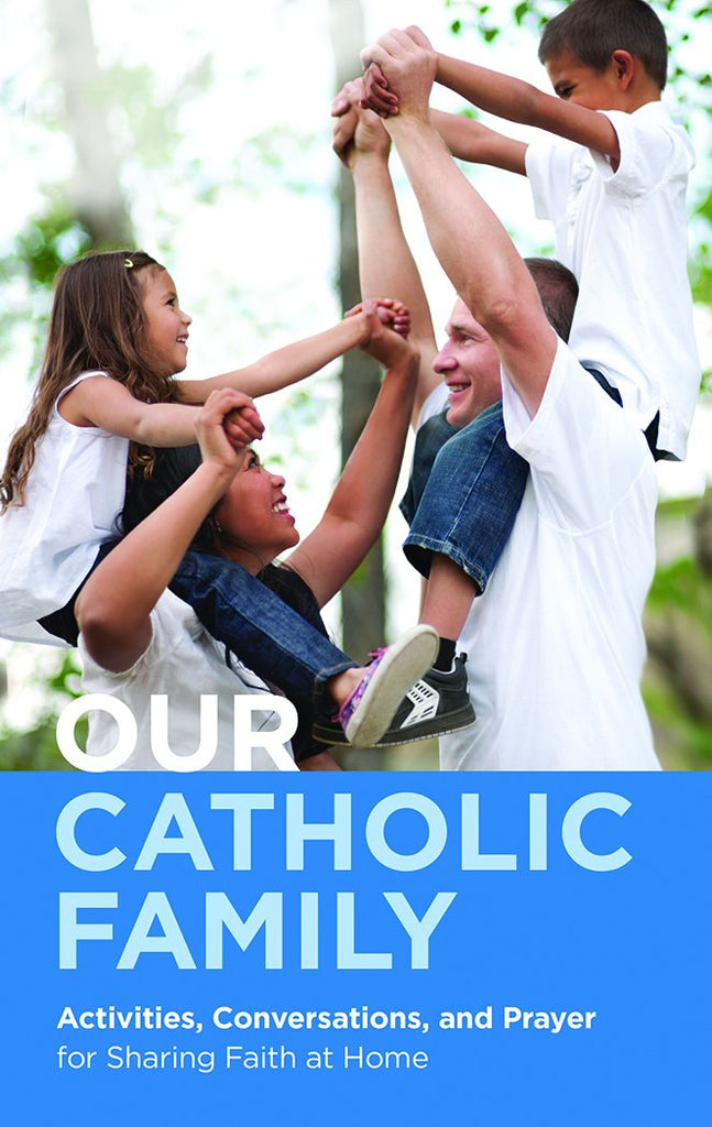 SALE Our Catholic Family — Activities, Conversations and Prayer for Sharing Faith at Home