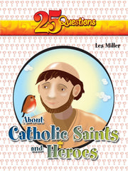 25 Questions About Catholic Saints and Heroes