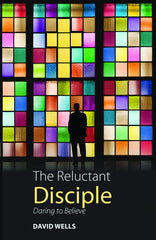 Reluctant Disciple: Daring to Believe
