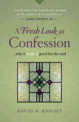 A Fresh Look At Confession - Why it really is good for the soul