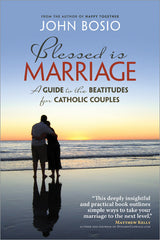 Blessed is Marriage - A Guide to the Beatitudes for Catholic Couples
