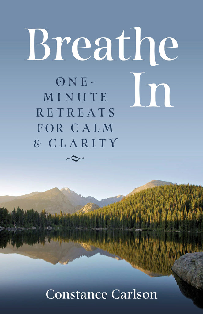 Breathe In: One-Minute Retreats for Calm and Clarity Sharable version
