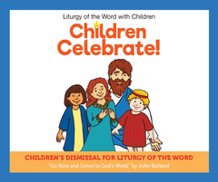 Go Now and Listen to God's Word—Children's Dismissal for Liturgy of the Word (John Burland)