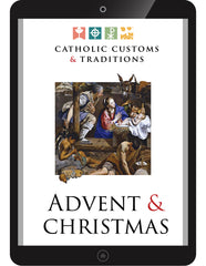 Catholic Customs & Traditions: Advent & Christmas FREE E-Resource