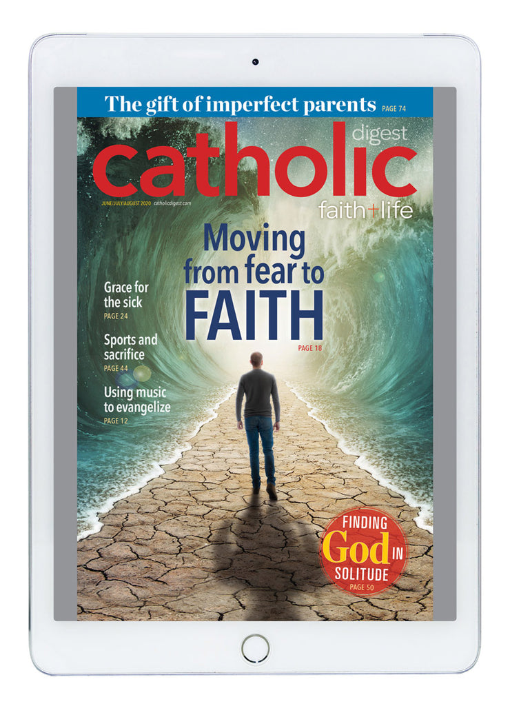 June/July/August Catholic Digest Digital Edition