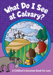 What Do I See at Calvary Book for Lent
