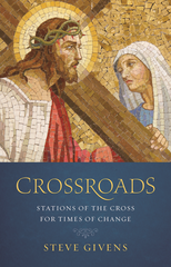 Crossroads: Stations of the Cross for Times of Change