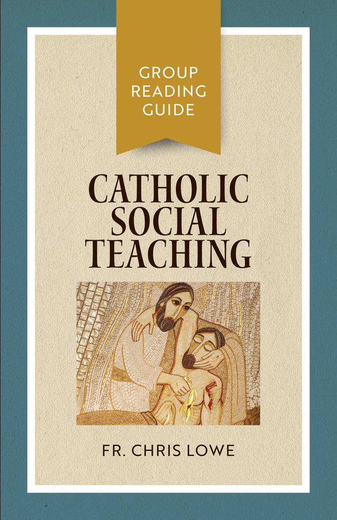 Catholic Social Teaching: Group Reading Guide