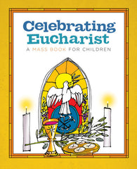 Celebrating Eucharist - A Mass Book for Children