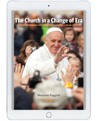 The Church in a Change of Era - How the Franciscan Reforms are Changing the Catholic Church