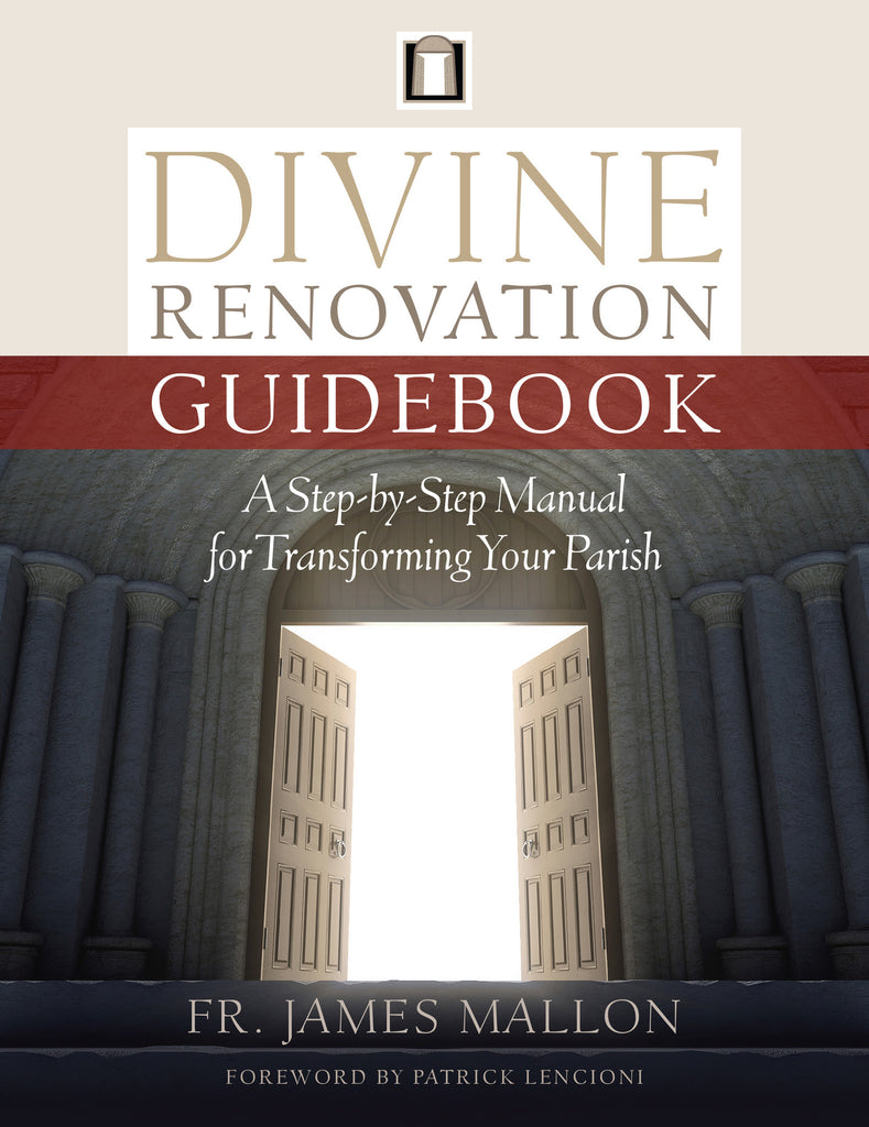 Divine Renovation Guidebook -  A Step-by-Step Manual for Transforming Your Parish