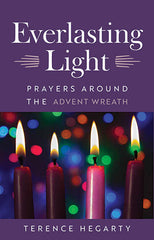 Everlasting Light Prayers Around The Advent Wreath