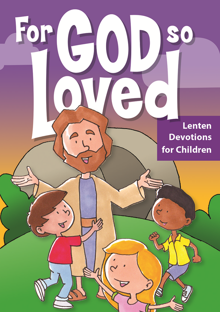 For God So Loved ... Children's Booklet