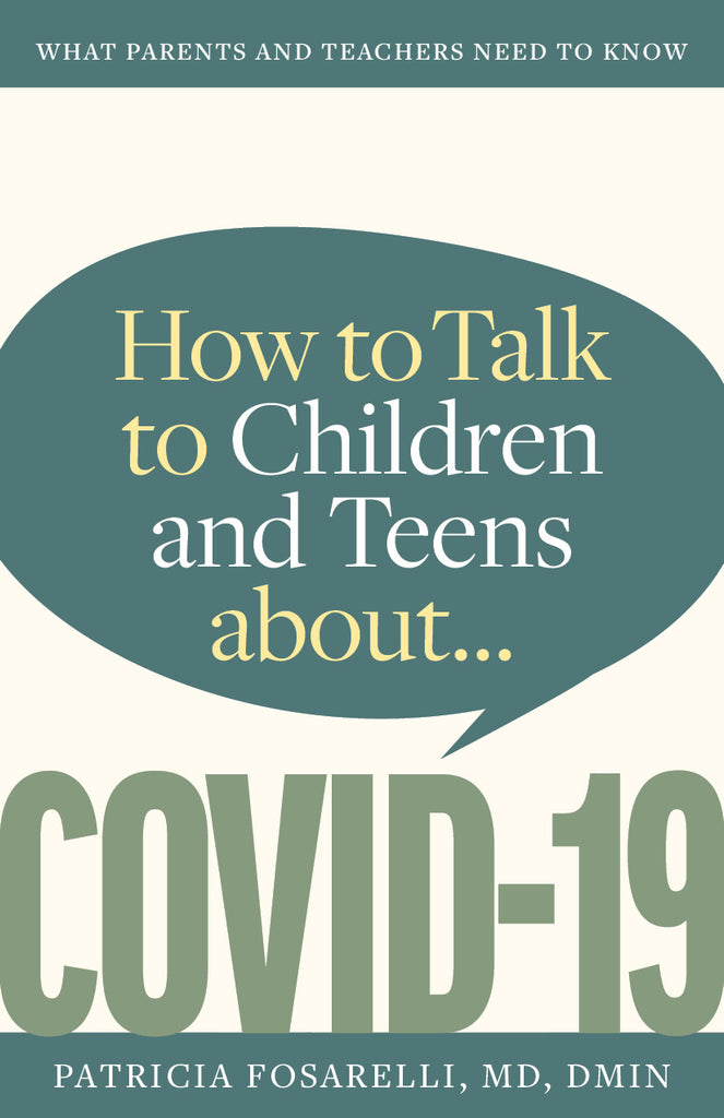 How to Talk to Children and Teens about COVID-19 E-book (Parish and School Sharable Version)