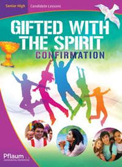 Confirmation — Senior High Candidate Edition — Gifted with the Spirit