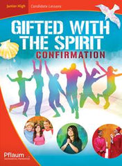 Confirmation — Junior High Candidate Edition — Gifted with the Spirit
