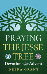 The Jesse Tree - Advent Devotions for Personal Growth