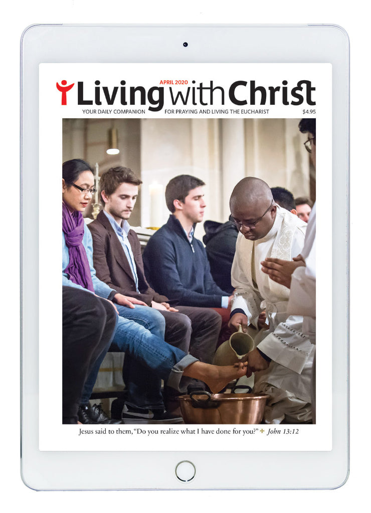 April 2020 Living with Christ Digital Edition