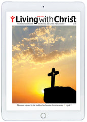 April 2021 Living with Christ Digital Edition
