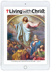 May 2021 Living with Christ Digital Edition