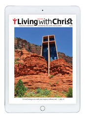 July Living with Christ Digital Edition