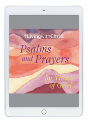 eBook Psalms and Prayers for Times of Grief - Living with Christ Special Issue