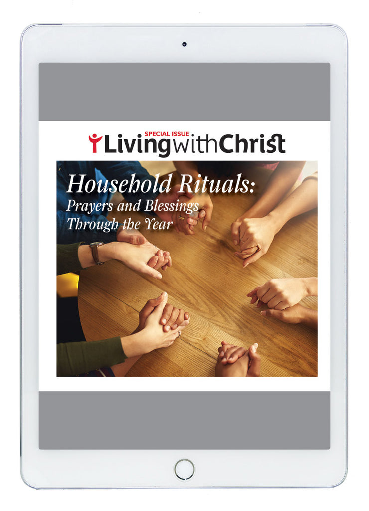 eBook Household Rituals: Prayers and Blessings Through The Year - Living with Christ Special Issue