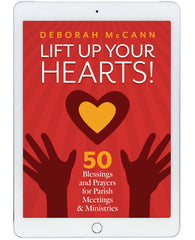 Lift Up Your Hearts! 50 Blessings and Prayers for Parish Meetings & Ministries