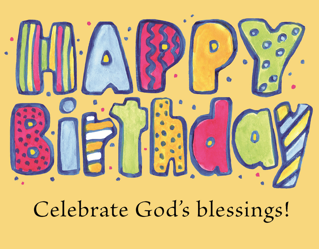 Happy Birthday. Celebrate God's Blessings! Card