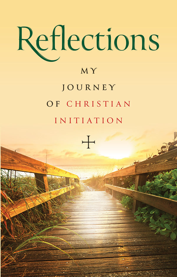 Reflections: My Journey of Christian Initiation