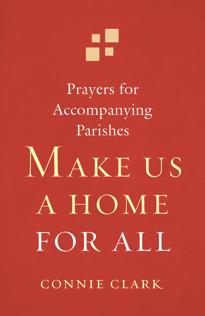 Make Us a Home for All  Prayers for Accompanying Parishes (shareable parish & school use)