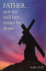 Lenten Prayer Card - Father Not My Will But Yours Be Done