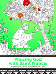 Praising God with Saint Francis - A Coloring Book for Prayer and Meditation