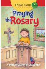 Living Faith Kids: Praying The Rosary