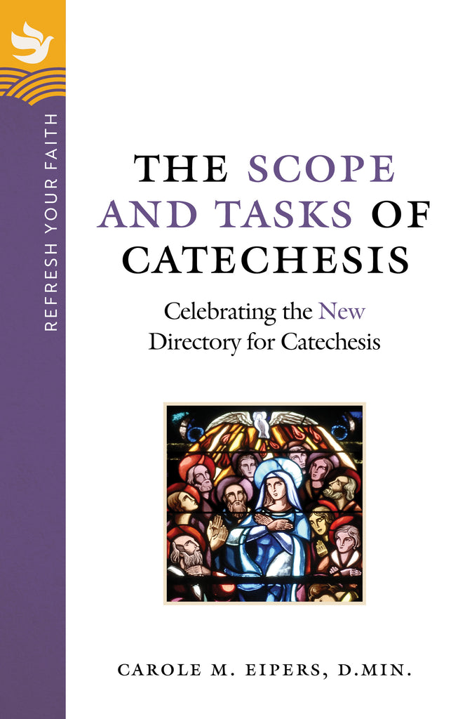 Refresh Your Faith: The Scope and Tasks of Catechesis: Celebrating the New Directory for Catechesis