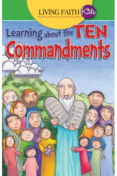 Living Faith Kids: Learning About The Ten Commandments