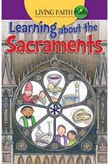Living Faith Kids: Learning About The Sacraments