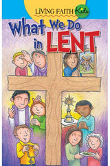 Living Faith Kids:  What We Do In Lent