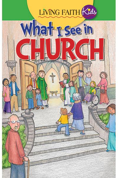 Living Faith Kids: What I See In Church