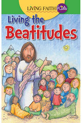 Living Faith Kids: Living the Beatitudes