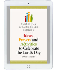 Sunday Fun for Faith-Filled Families: Ideas, Prayers and Activities to Celebrate the Lord's Day (Shareable Parish and School Use)
