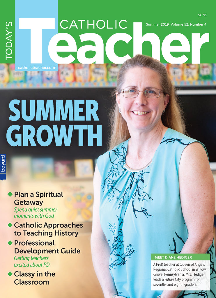 Single Issue of Today's Catholic Teacher Summer 2019
