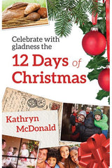 SALE - Celebrate with Gladness the 12 Days Of Christmas